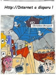 Internet a disparu ! ebook by Christian Becquet