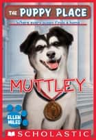 The Puppy Place #20: Muttley ebook by Ellen Miles