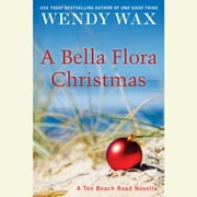 A Bella Flora Christmas audiobook by Wendy Wax