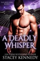 A Deadly Whisper ebook by Stacey Kennedy