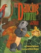 Dancing Turtle: A Folktale from Brazil ebook by Pleasant DeSpain, David Boston