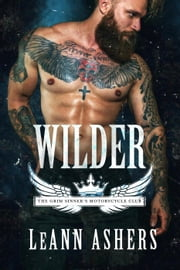 Wilder - Grim Sinners MC, #2 ebook by LeAnn Ashers