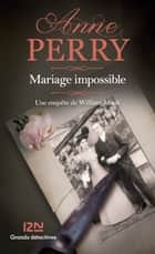 Mariage impossible - William Monk eBook by Anne PERRY, Élisabeth KERN
