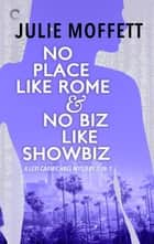 No Place Like Rome & No Biz Like Showbiz ebook by Julie Moffett