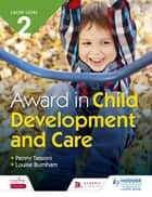 CACHE Level 2 Award in Child Development and Care ebook by Penny Tassoni, Louise Burnham