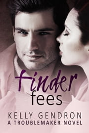 Finder Fees (A TroubleMaker Novel) ebook by Kobo.Web.Store.Products.Fields.ContributorFieldViewModel
