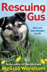 Rescuing Gus ebook by Melissa Wareham