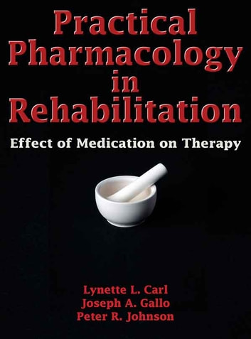 Practical Pharmacology in Rehabilitation ebook by Lynette Carl,Joseph Gallo,Peter Johnson