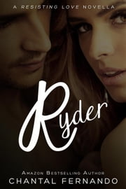 Ryder - Resisting Love ebook by Chantal Fernando