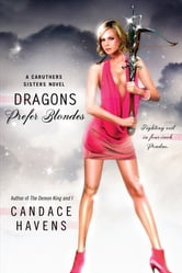 Dragons Prefer Blondes ebook by Candace Havens