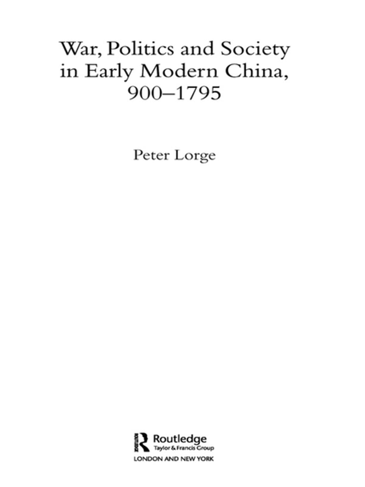 War politics and society in early modern china 9001795 ebook by war politics and society in early modern china 9001795 ebook by peter lorge 9781134372850 rakuten kobo fandeluxe Choice Image