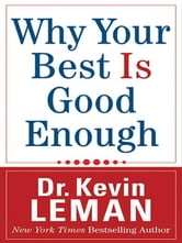 Why Your Best Is Good Enough ebook by Dr. Kevin Leman