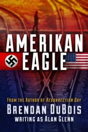 Amerikan Eagle: The Special Edition ebook by Brendan DuBois