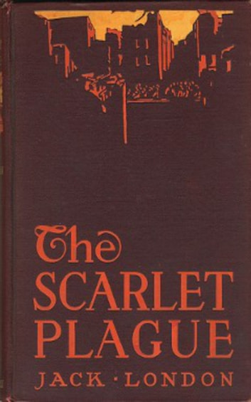 The Scarlet Plague ebook by Jack London London