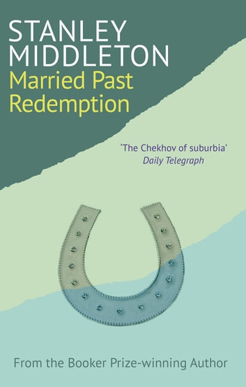 Married Past Redemption ebook by Stanley Middleton