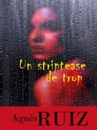 Un striptease de trop ebook by Agnès RUIZ