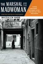 The Marshal and the Madwoman eBook by Magdalen Nabb