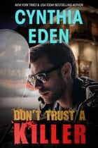 Don't Trust A Killer eBook by Cynthia Eden