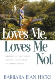Loves Me, Loves Me Not ebook by Barbara Jean Hicks