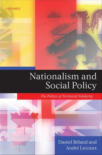 Nationalism and Social Policy - The Politics of Territorial Solidarity ebook by Daniel Béland,André Lecours