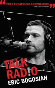 Talk Radio (TCG Edition) ebook by Eric Bogosian