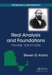 Real Analysis and Foundations, Third Edition ebook by Krantz, Steven G.