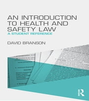 An Introduction to Health and Safety Law - A Student Reference ebook by David Branson