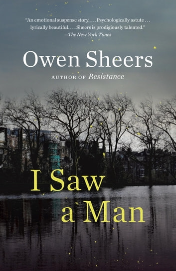 I Saw a Man - A Novel ebook by Owen Sheers