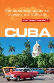 Cuba - Culture Smart! - The Essential Guide to Customs & Culture ebook by Russell Maddicks