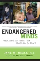 Endangered Minds ebook by Jane M. Healy, Ph.D.