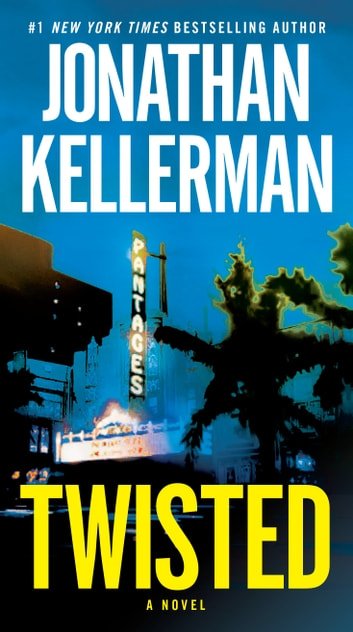 Twisted - A Novel eBook by Jonathan Kellerman