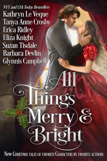 All Things Merry and Bright ebook by Kathryn Le Veque,Barbara Devlin,Eliza Knight,Suzan Tisdale,Tanya Anne Crosby,Erica Ridley,Glynnis Campbell