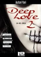 Deep Love 2 eBook by
