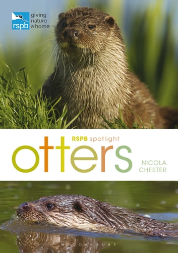 RSPB Spotlight: Otters ebook by Nicola Chester