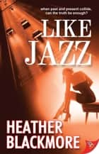 Like Jazz ebook by Heather Blackmore