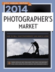 2014 Photographer's Market ebook by Mary Burzlaff Bostic