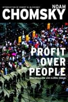 Profit Over People ebook by Noam Chomsky