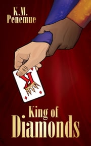 King of Diamonds ebook by K.M. Penemue