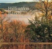 Hillingdon Ranch - Four Seasons, Six Generations ebook by David K Langford,Lorie Woodward Cantu