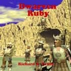 Dwarven Ruby - Sword of Heavens # 4 audiobook by Richard S. Tuttle