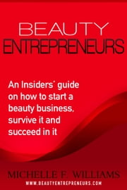 Beauty Entrepreneurs ebook by Michelle Williams