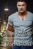 Secured Heart ebook by Measha Stone