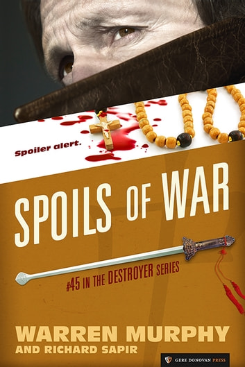 Spoils of War - The Destroyer #45 ebook by Warren Murphy,Richard Sapir