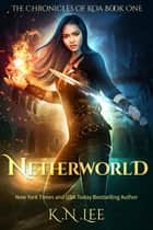 Netherworld - The Chronicles of Koa, #1 ebook by K.N. Lee