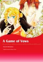 A GAME OF VOWS - Harlequin Comics ebook by Maisey Yates, Harumi Benisako