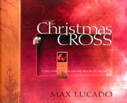 The Christmas Cross ebook by Max Lucado