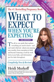 What to Expect When You're Expecting ebook by Heidi Murkoff