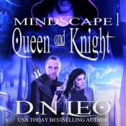 Queen & Knight: Mindscape Trilogy - Book 1 audiobook by D.N. Leo