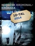 Nordisk kriminalkrönika 2014 ebook by