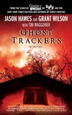 Ghost Trackers ebook by Jason Hawes,Grant Wilson,Tim Waggoner